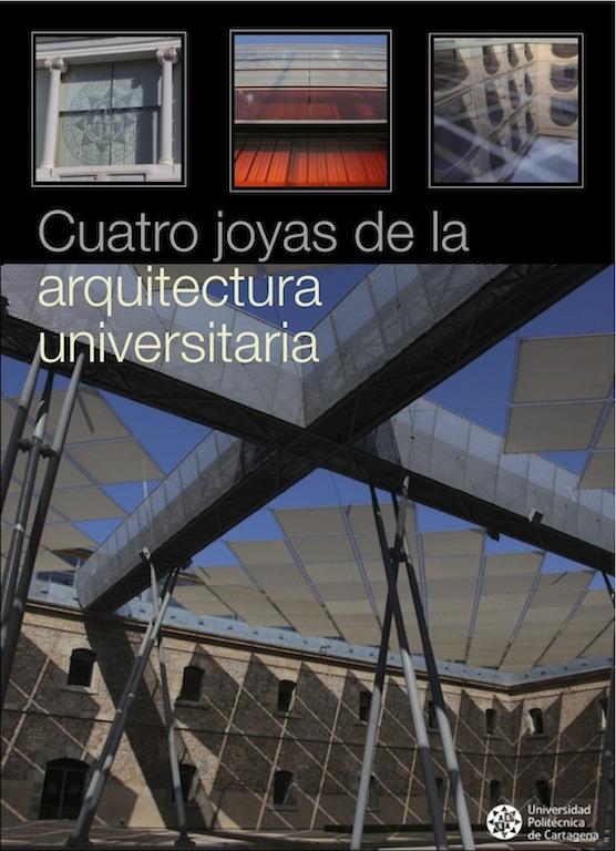 cuatro joyas de la arquitectura universitaria (UPCT)
